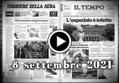 Rassegna sstampa sfogliabile in pdf prime dei giornali 8 settembre 2021