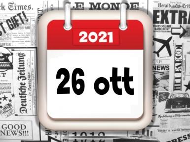 Video rassegna stampa dei giornali in pdf, prime del 26 ottobre 2021