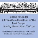 Video of the Among Friends Drama- A reenactment of the Last Supper- Lent 2018