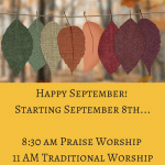 Fall Worship Times- Starting Sunday September 8
