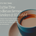 Coffee Time on Sundays with Pastor Terra