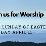 Sunday Worship April 11 at 9:30 AM