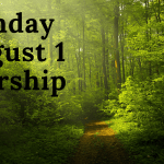 Sunday Worship August 1 at 9:30 AM