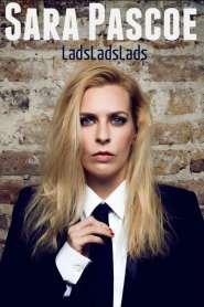 Sara Pascoe Live: LadsLadsLads