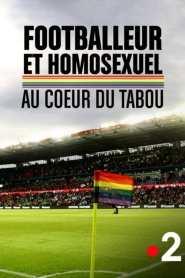 Footballeur et homosexuel : au cœur du tabou