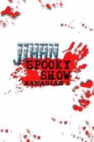 Jihan Spooky Show (Part 1)