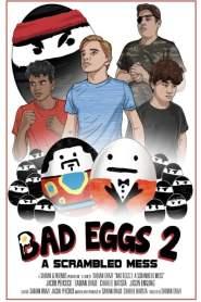 Bad Eggs 2: A Scrambled Mess