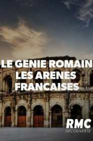 Le génie romain – Les arènes françaises