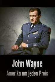John Wayne – L'Amérique à tout prix