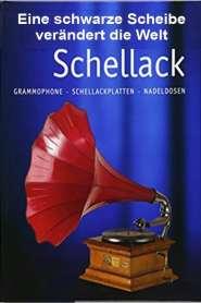 Schellack – Eine schwarze Scheibe verändert die Welt