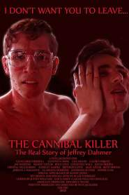 The Cannibal Killer: The Real Story of Jeffrey Dahmer