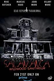 Sleepless in Salamanca: Wildwood Sanitarium