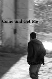 Come and Get Me