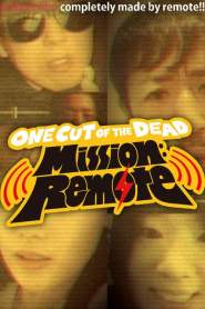 One Cut of the Dead – Mission: Remote