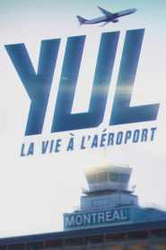 YUL : la vie à l'aéroport