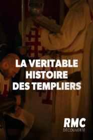 La véritable histoire des Templiers