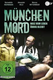 München Mord – Was vom Leben übrig bleibt