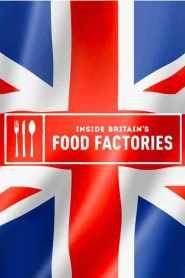 Inside Britain's Food Factories