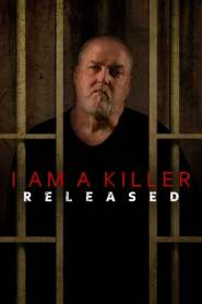 I AM A KILLER: RELEASED