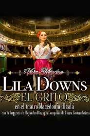 El Grito: Lila Downs en el Teatro Macedonio Alcalá, con la Orquesta de Alejandro Díaz y la Compañía de Danza Costumbrista
