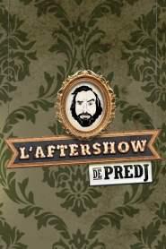 L'Aftershow de Predj