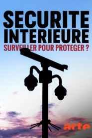 Sécurité intérieure : surveiller pour protéger ?
