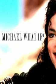 Michael Jackson What If?