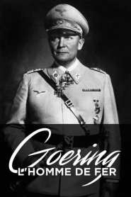 Goering : l'homme de fer