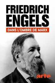 Riedrich Engels – Dans l'ombre de Marx