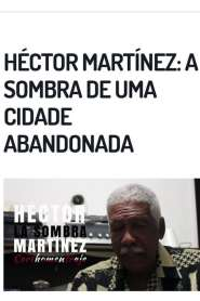 Héctor Martínez: Una Sombra en la ciudad