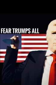 Fear Trumps All