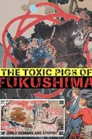 The Toxic Pigs of Fukushima