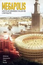 Megapolis, les plus grandes Villes de l'Antiquité