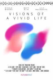 Visions of a Vivid Life