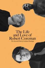 The Life and Love of Robert Coreman