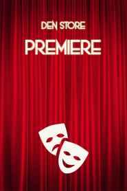 Den Store Premiere