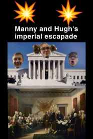 Manny and Hugh's Imperial Escapade