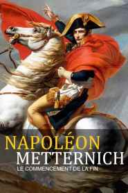 Napoleon vs. Metternich – The Beginning of the End