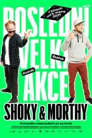 Shoky & Morthy: Poslední velká akce