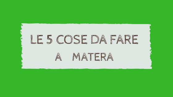 5 cose da fare a Matera