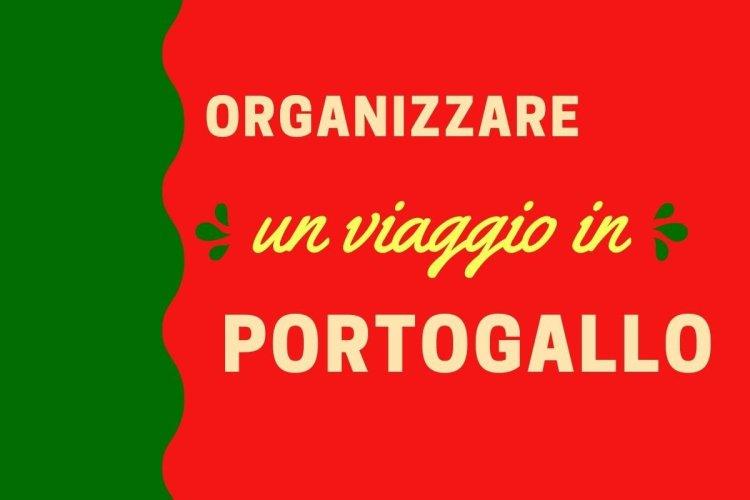 Come organizzare un viaggio in Portogallo