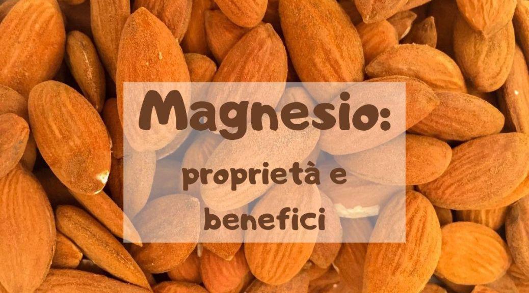 Magnesio proprietà benefici integrazione
