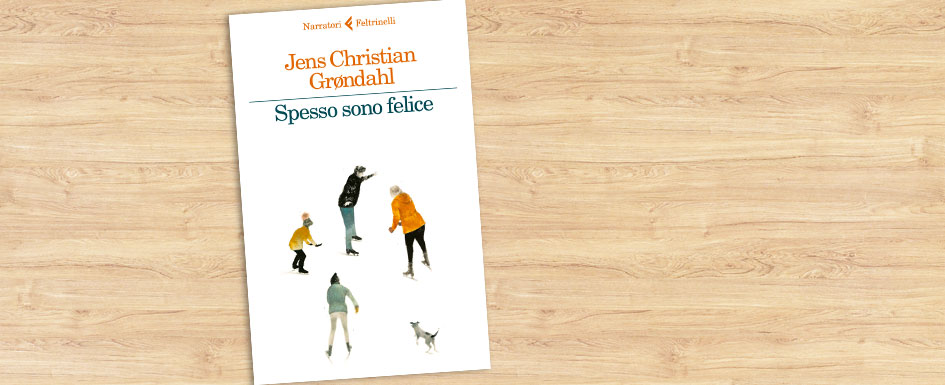 Jens Christian Grøndahl – Spesso sono felice