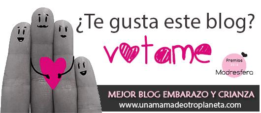 Vota www.unamamadeotroplaneta.com en los Premios Madresfera 2016