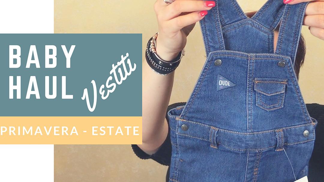 Baby Haul vestiti: Primavera Estate 2017 (Acquisti baby)