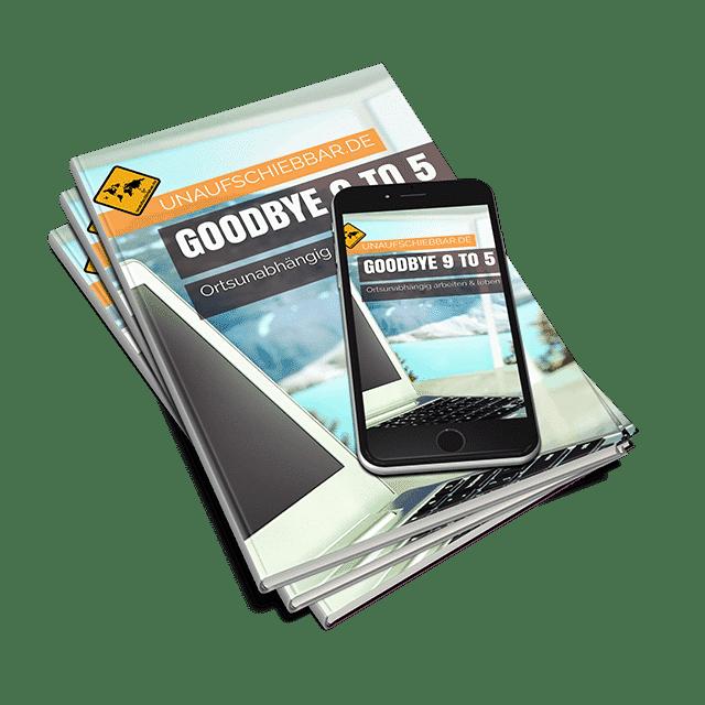 Goodbye 9 to 5 ortsunabhängig arbeiten leben digitale Nomaden ebook