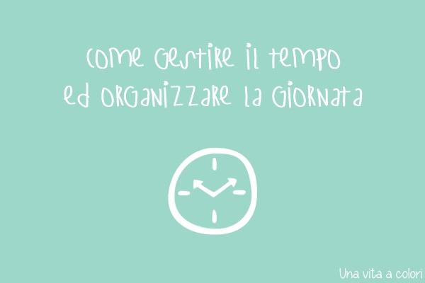 gestire il tempo ed organizzare la giornata