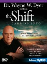 The shift - Il cambiamento - Wayne W. Dyer (spiritualità)
