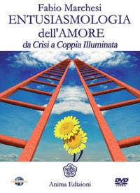 Entusiasmologia dell'amore - Fabio Marchesi (approfondimento)