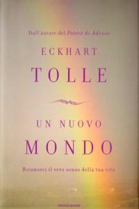 Un nuovo mondo - Eckhart Tolle (spiritualità)